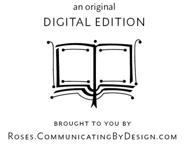 [imprint] an original digital edition: brought to you by Roses.CommunicatingByDesign.com