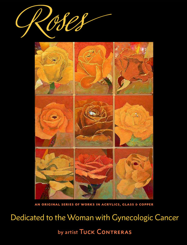 "Montage titled ""Roses"": an original series of 9 rose studies in acrylics, glass & copper, dedicated to the woman with gynecologic cancer by artist Tuck Contreras"